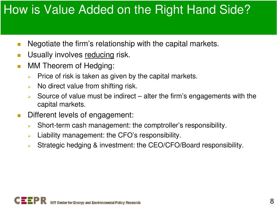 Source of value must be indirect alter the firm s engagements with the capital markets.
