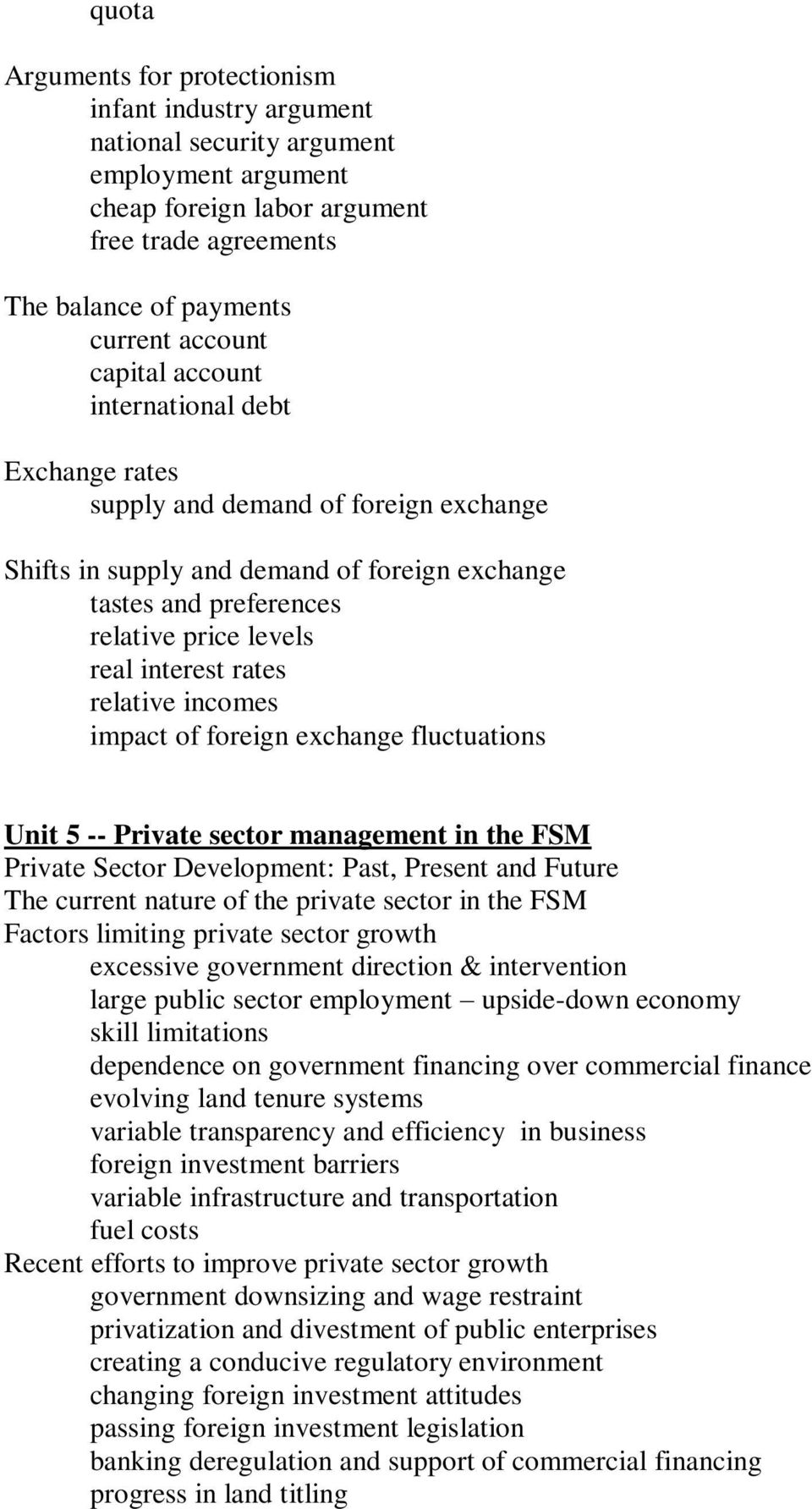 rates relative incomes impact of foreign exchange fluctuations Unit 5 -- Private sector management in the FSM Private Sector Development: Past, Present and Future The current nature of the private