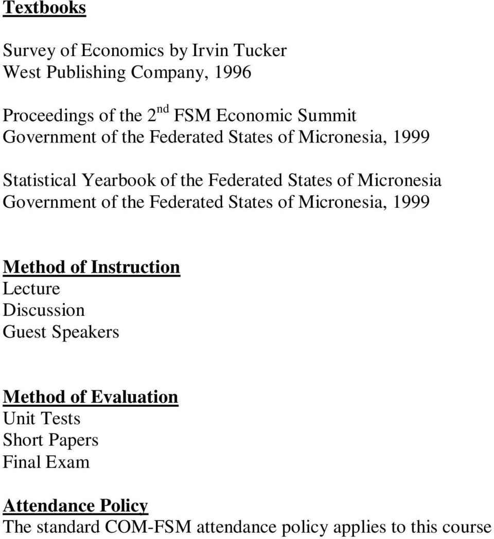 Government of the Federated States of Micronesia, 1999 Method of Instruction Lecture Discussion Guest Speakers Method