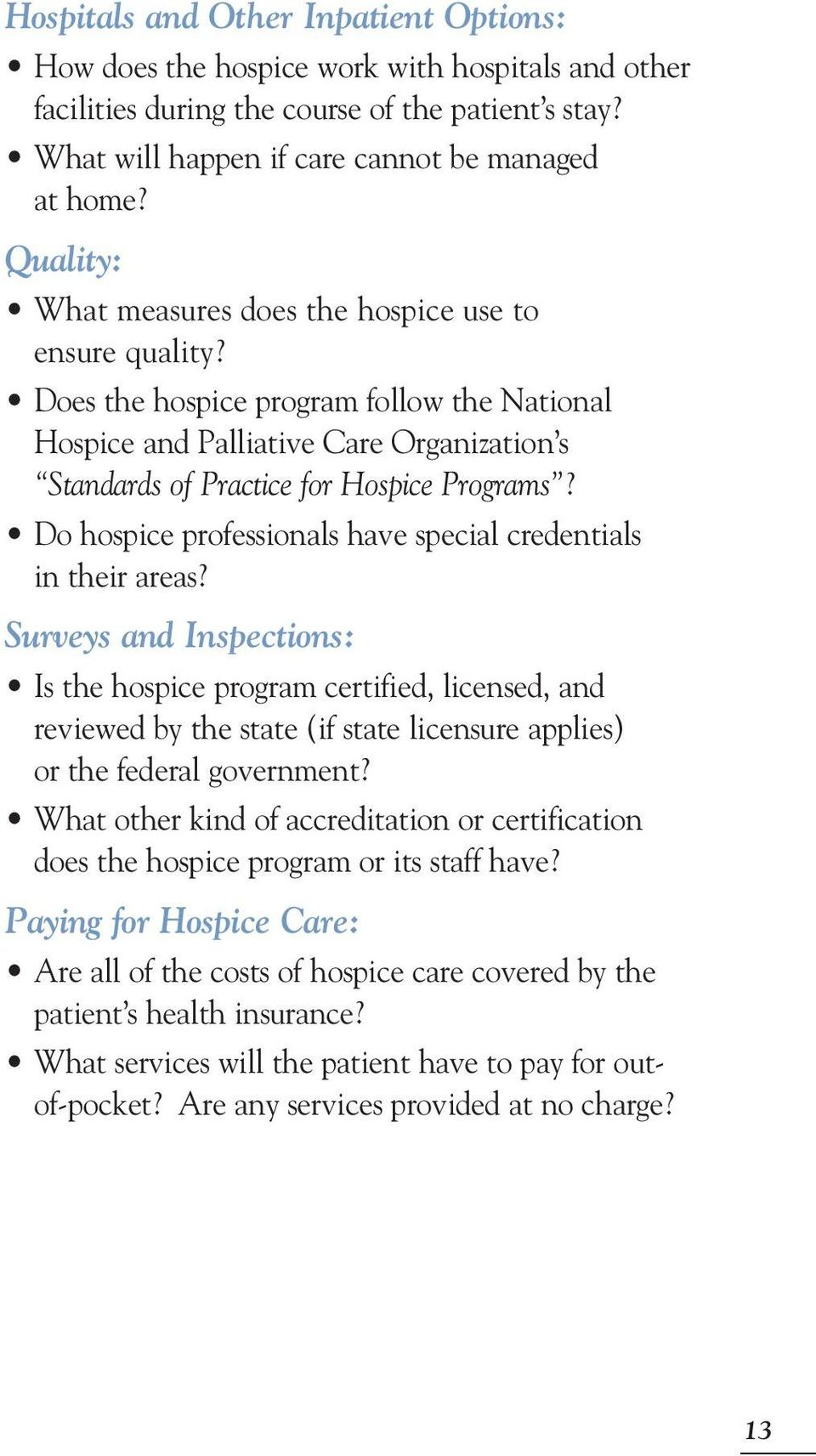 Do hospice professionals have special credentials in their areas?