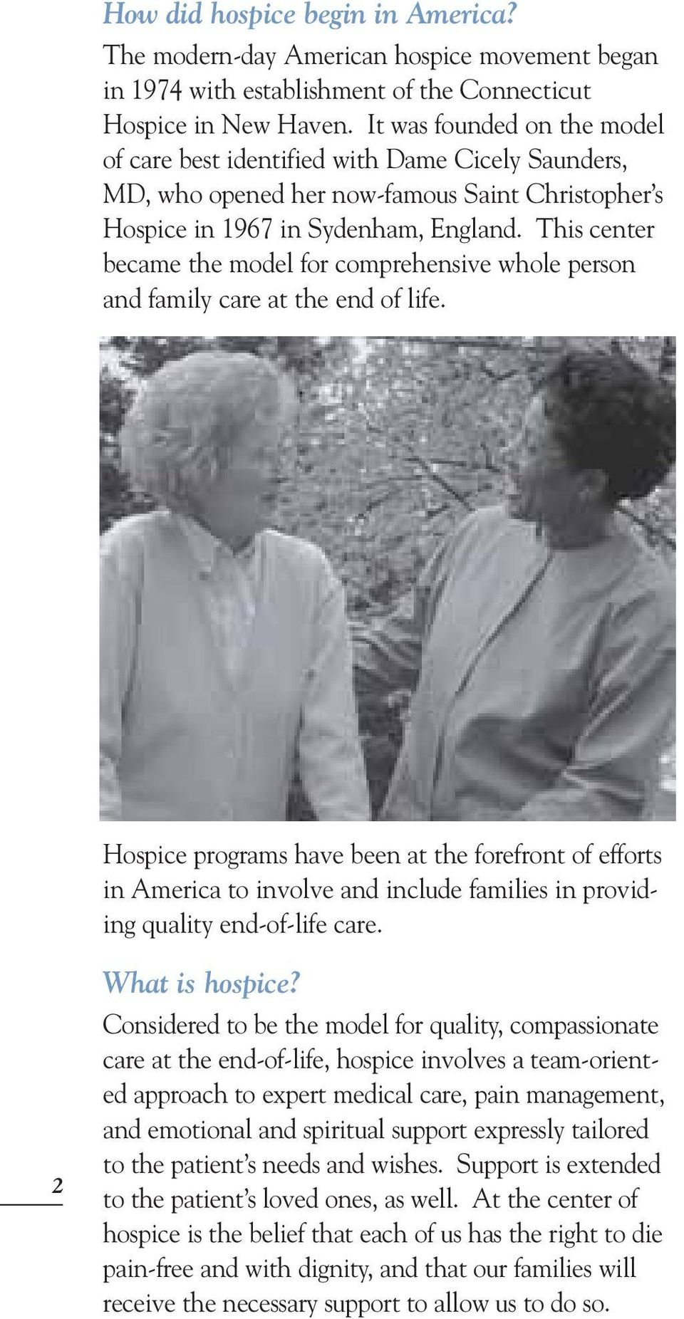 This center became the model for comprehensive whole person and family care at the end of life.