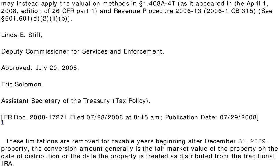 [FR Doc. 2008-17271 Filed 07/28/2008 at 8:45 am; Publication Date: 07/29/2008] 1 These limitations are removed for taxable years beginning after December 31, 2009.