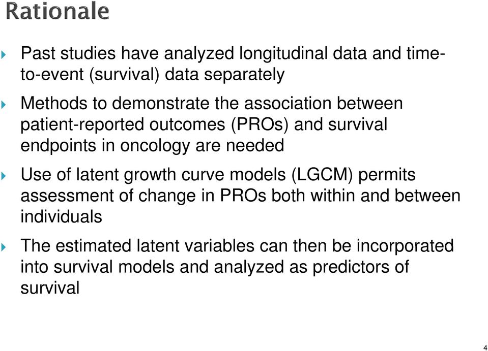 latent growth curve models (LGCM) permits assessment of change in PROs both within and between individuals The