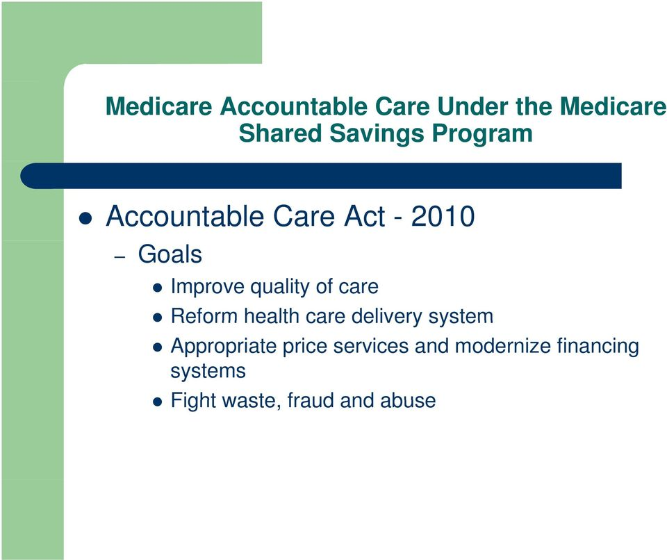 care Reform health care delivery system Appropriate price