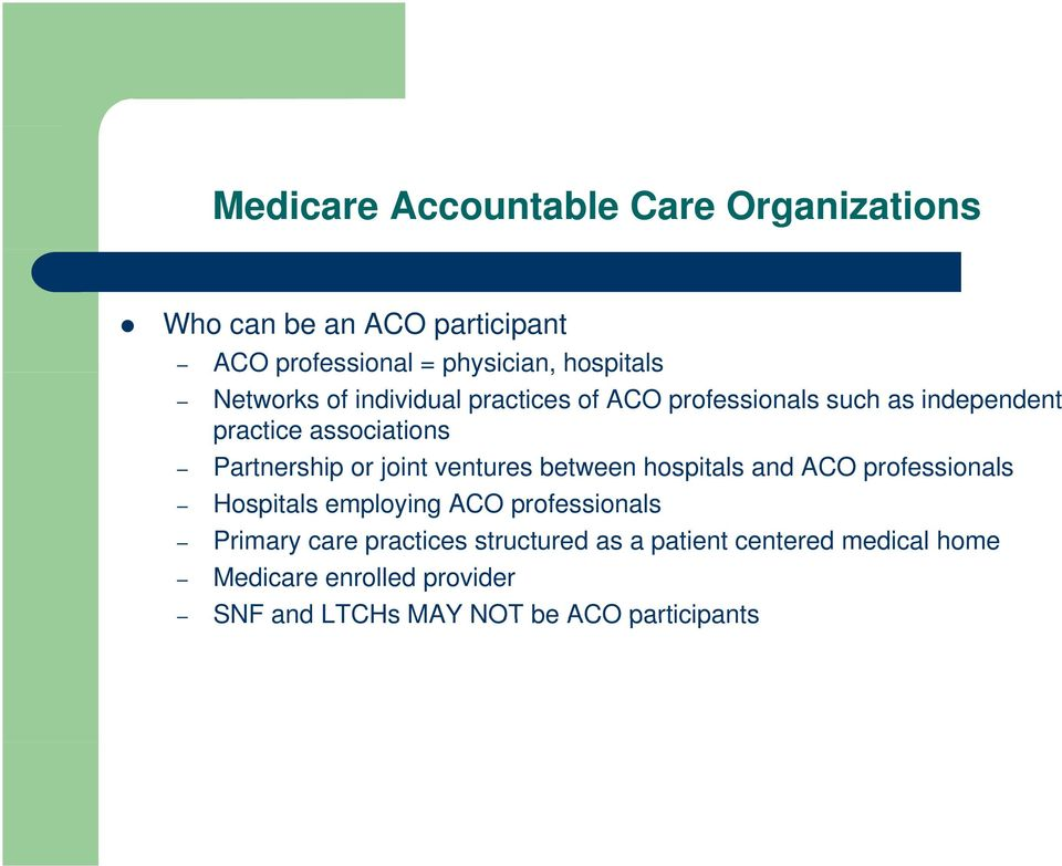 joint ventures between hospitals and ACO professionals Hospitals employing ACO professionals Primary care