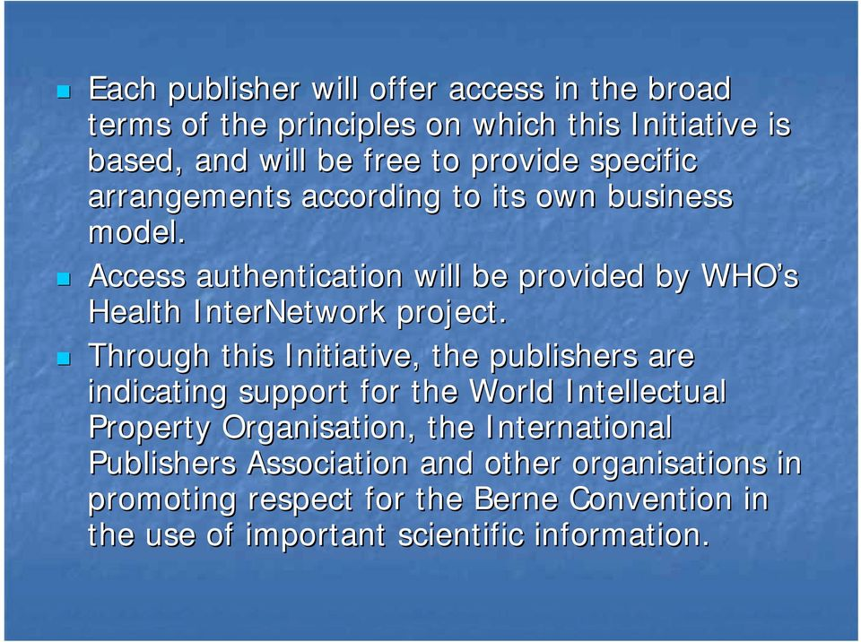! Through this Initiative, the publishers are indicating support for the World Intellectual Property Organisation, the International