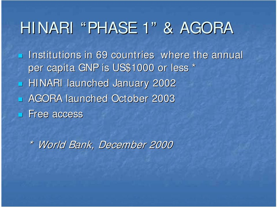 capita GNP is US$1000 or less *!