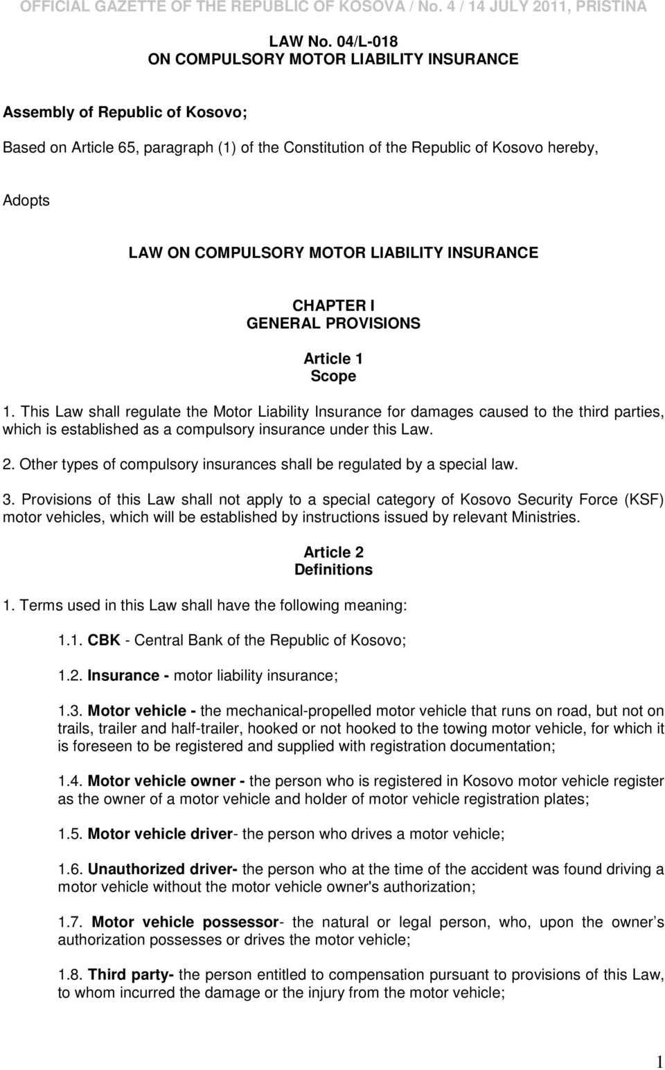 MOTOR LIABILITY INSURANCE CHAPTER I GENERAL PROVISIONS Article 1 Scope 1.