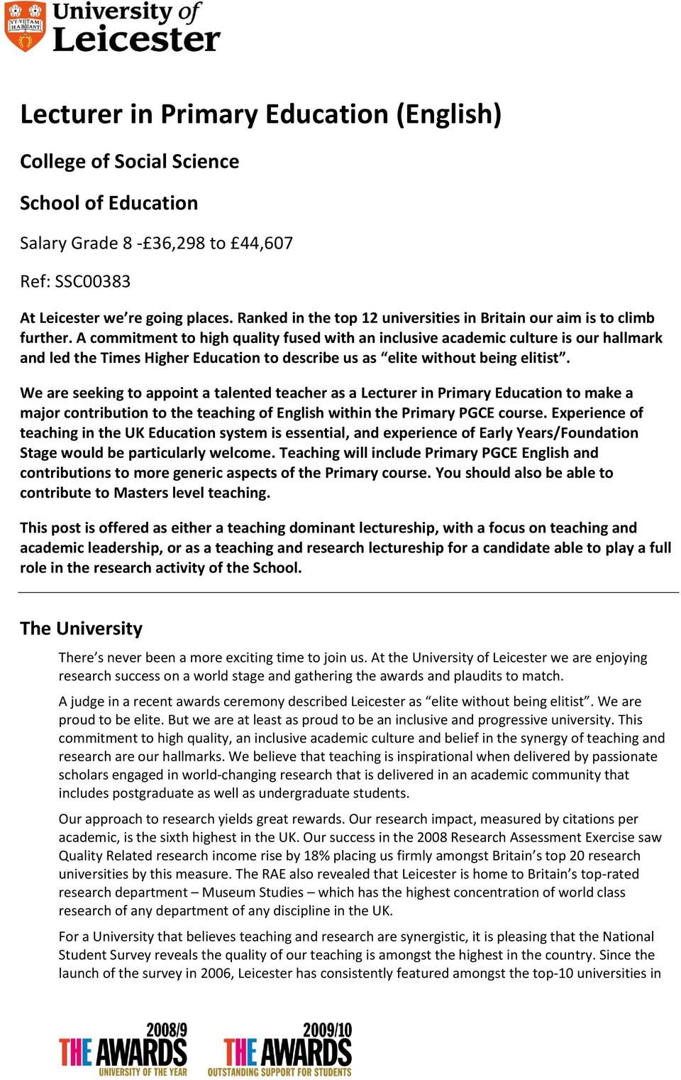 A commitment to high quality fused with an inclusive academic culture is our hallmark and led the Times Higher Education to describe us as elite without being elitist.