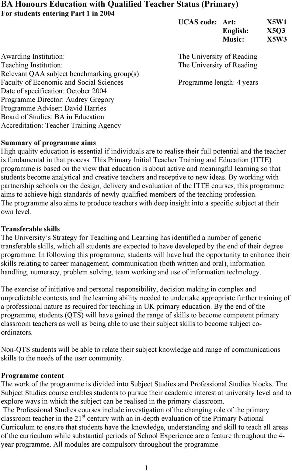 in Education Accreditation: Teacher Training Agency The University of Reading The University of Reading Programme length: 4 years Summary of programme aims High quality education is essential if