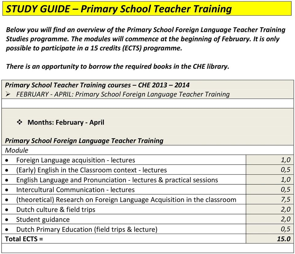 Primary School Teacher Training s CHE 2013 2014 FEBRUARY - APRIL: Primary School Foreign Language Teacher Training Months: February - April Primary School Foreign Language Teacher Training Module