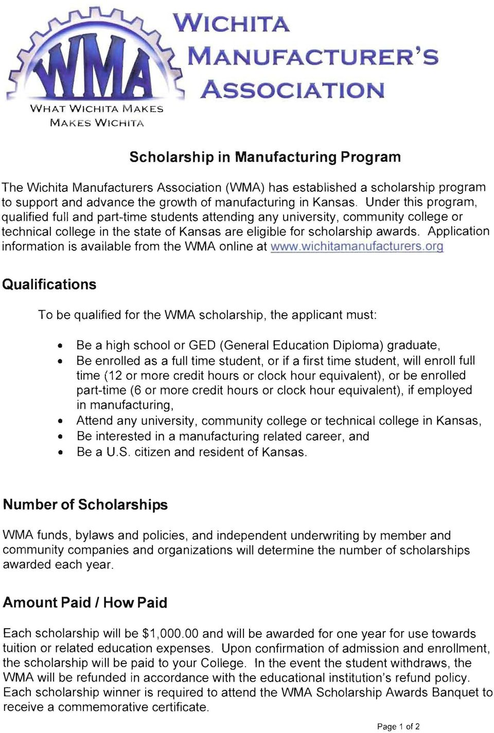 Under this program, qualified full and part-time students attending any university, community college or technical college in the state of Kansas are eligible for scholarship awards.