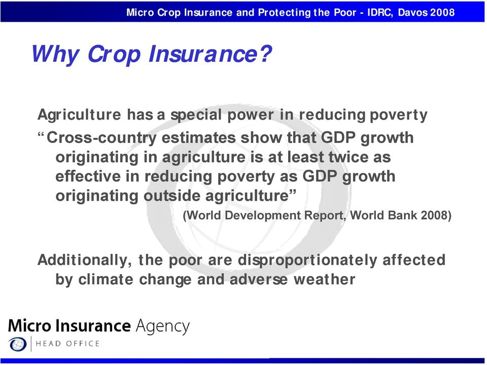 growth originating in agriculture is at least twice as effective in reducing poverty as GDP