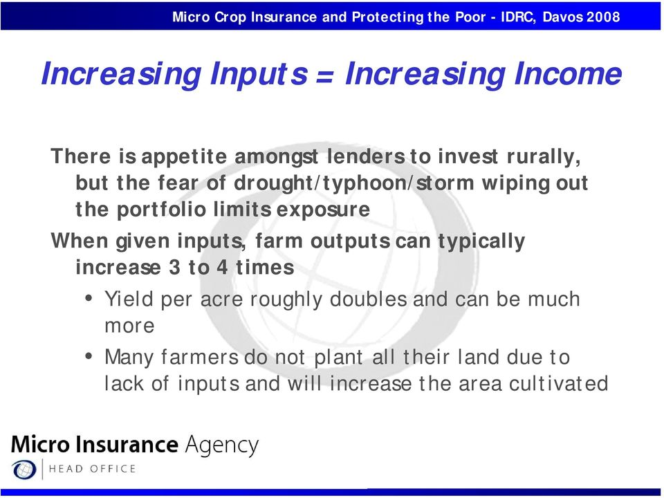 farm outputs can typically increase 3 to 4 times Yield per acre roughly doubles and can be much