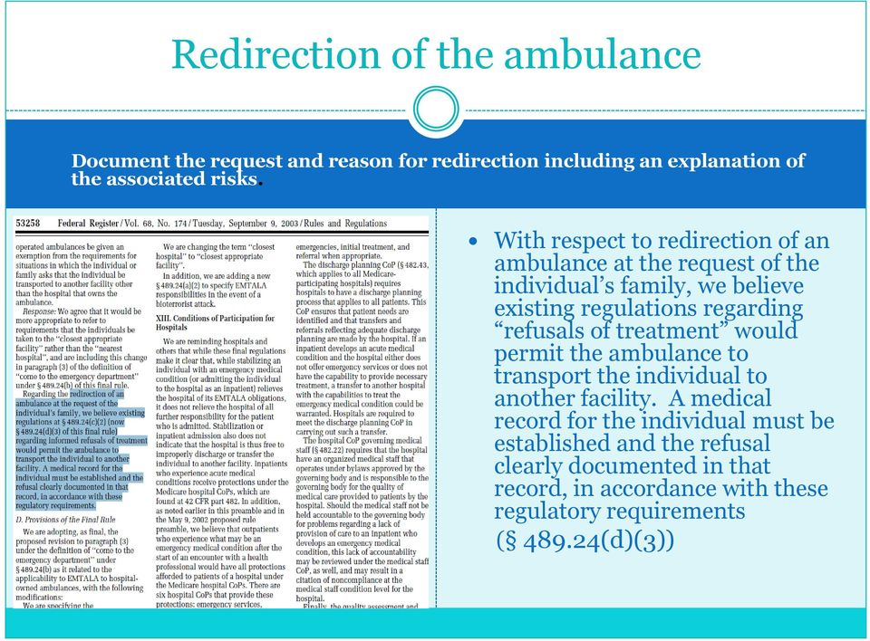 refusals of treatment would permit the ambulance to transport the individual to another facility.