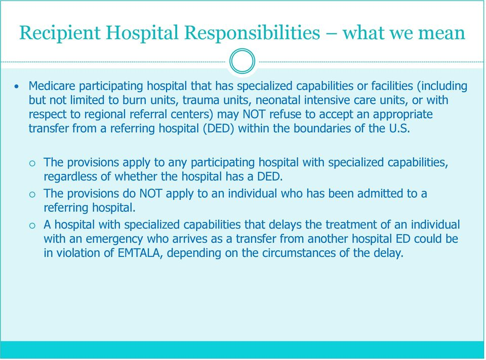 The provisions apply to any participating hospital with specialized capabilities, regardless of whether the hospital has a DED.