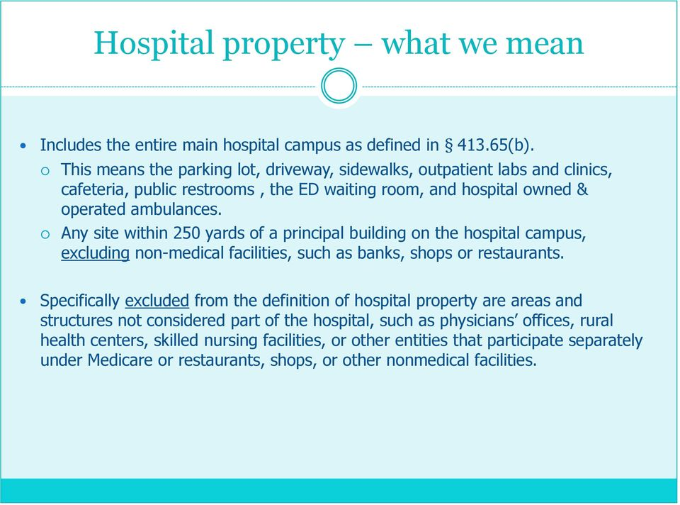 Any site within 250 yards of a principal building on the hospital campus, excluding non-medical facilities, such as banks, shops or restaurants.