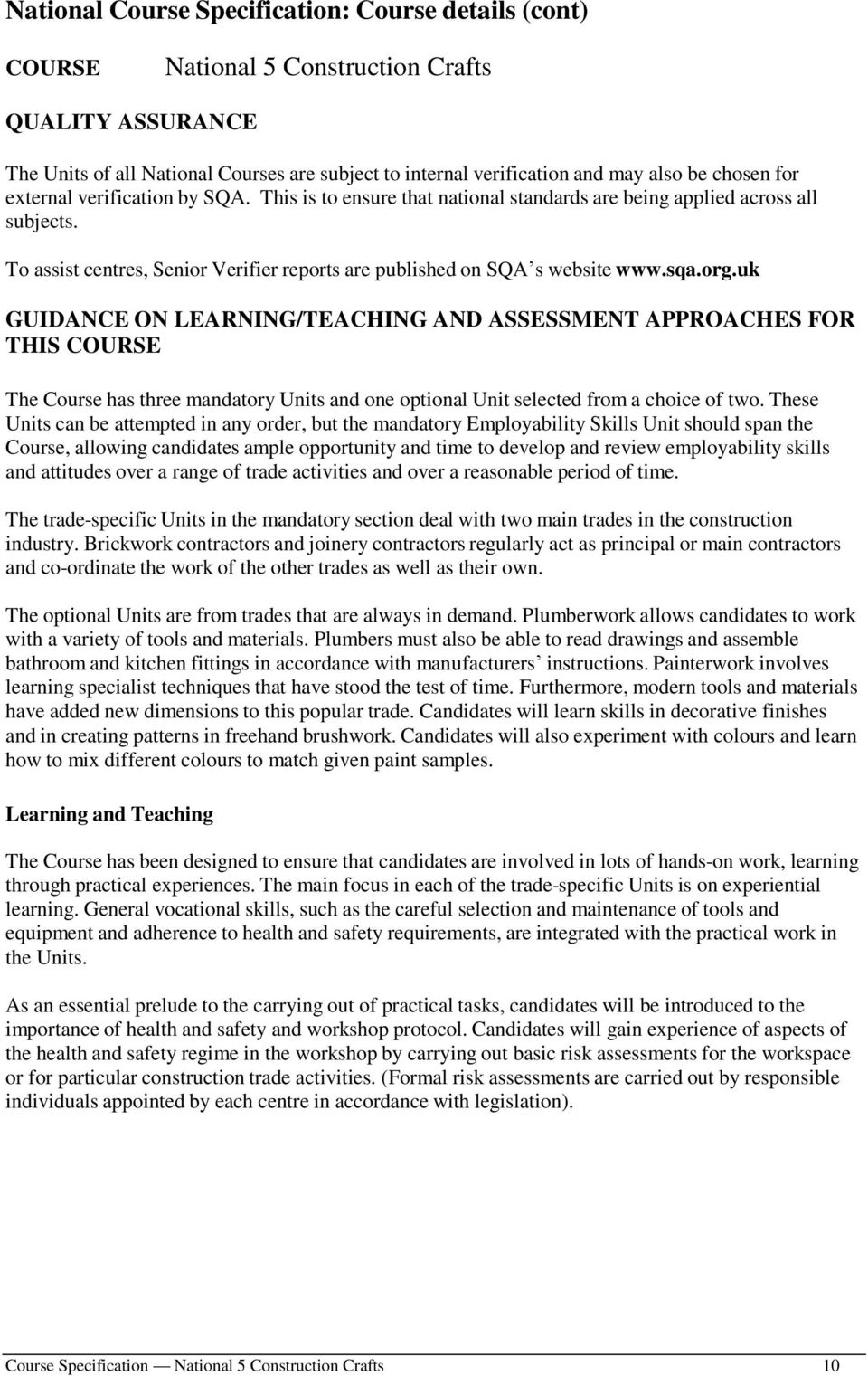 sqa.org.uk GUIDANCE ON LEARNING/TEACHING AND ASSESSMENT APPROACHES FOR THIS COURSE The Course has three mandatory Units and one optional Unit selected from a choice of two.