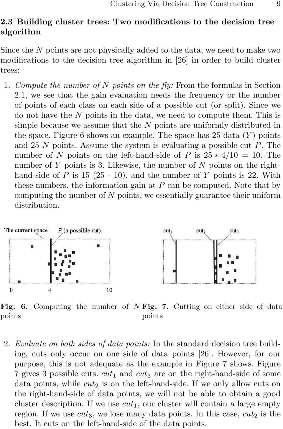 [26] in order to build cluster trees: 1. Compute the number of N points on the fly: From the formulas in Section 2.
