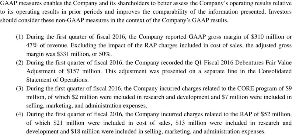 (1) During the first quarter of fiscal 2016, the Company reported GAAP gross margin of $310 million or 47% of revenue.