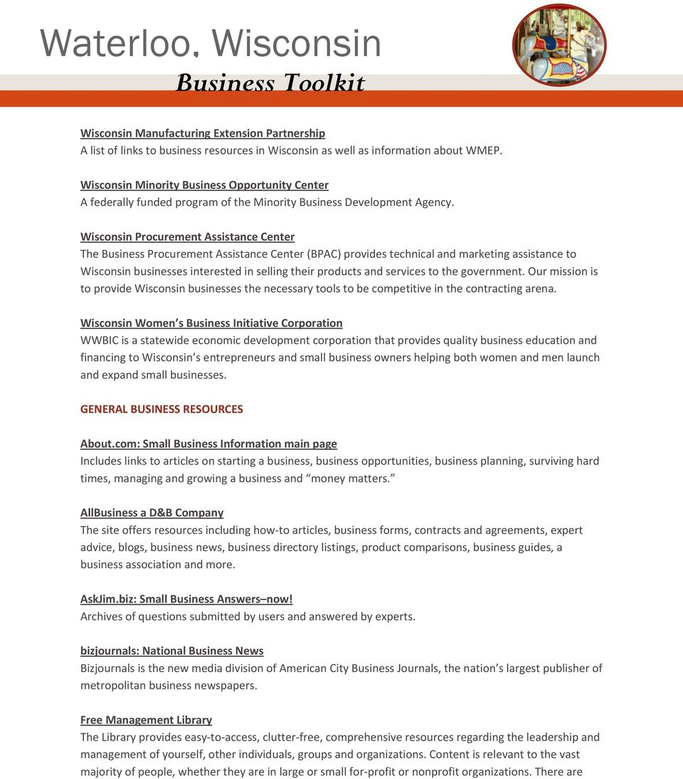 Wisconsin Procurement Assistance Center The Business Procurement Assistance Center (BPAC) provides technical and marketing assistance to Wisconsin businesses interested in selling their products and
