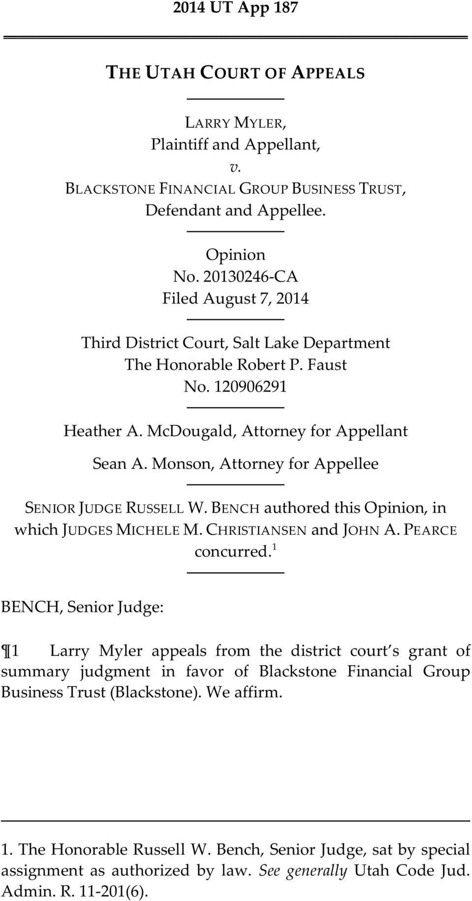 Monson, Attorney for Appellee SENIOR JUDGE RUSSELL W. BENCH authored this Opinion, in which JUDGES MICHELE M. CHRISTIANSEN and JOHN A. PEARCE concurred.