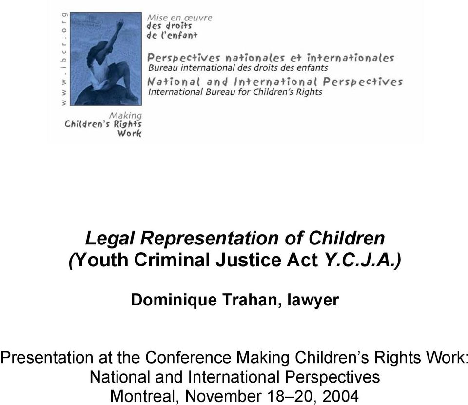 the Conference Making Children s Rights Work: National