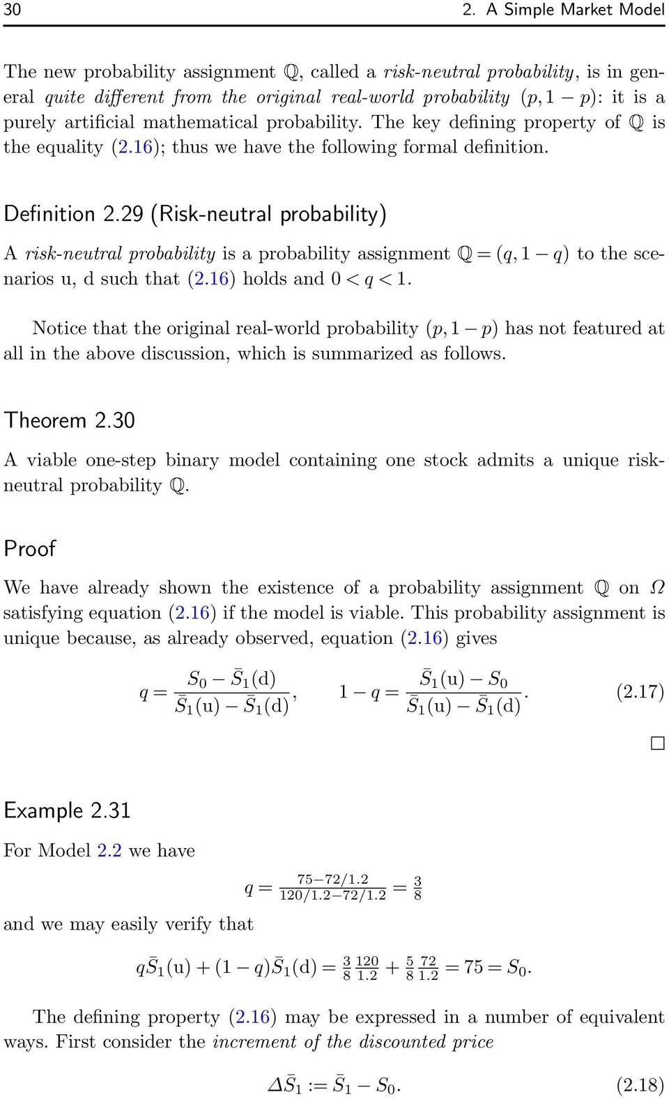 29 (Risk-neutral probability) A risk-neutral probability is a probability assignment Q =(q,1 q) to the scenarios u, d such that (2.16) holds and 0 <q<1.