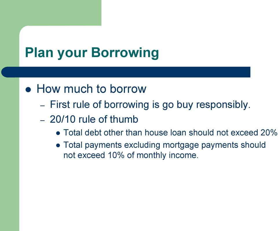 20/10 rule of thumb Total debt other than house loan should