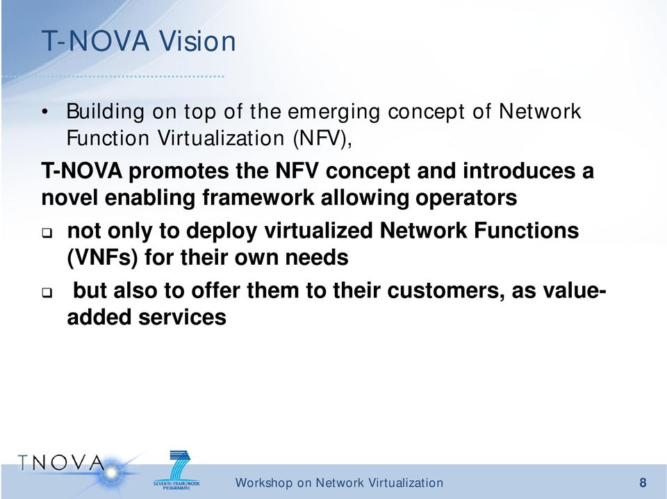 enabling framework allowing operators not only to deploy virtualized Network
