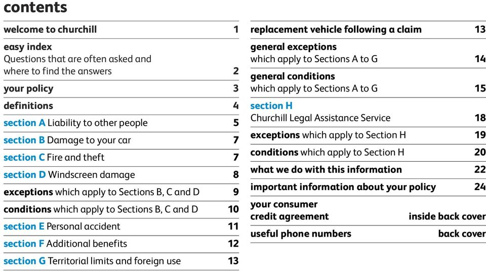 F Additional benefits 12 section G Territorial limits and foreign use 13 replacement vehicle following a claim 13 general exceptions which apply to Sections A to G 14 general conditions which apply