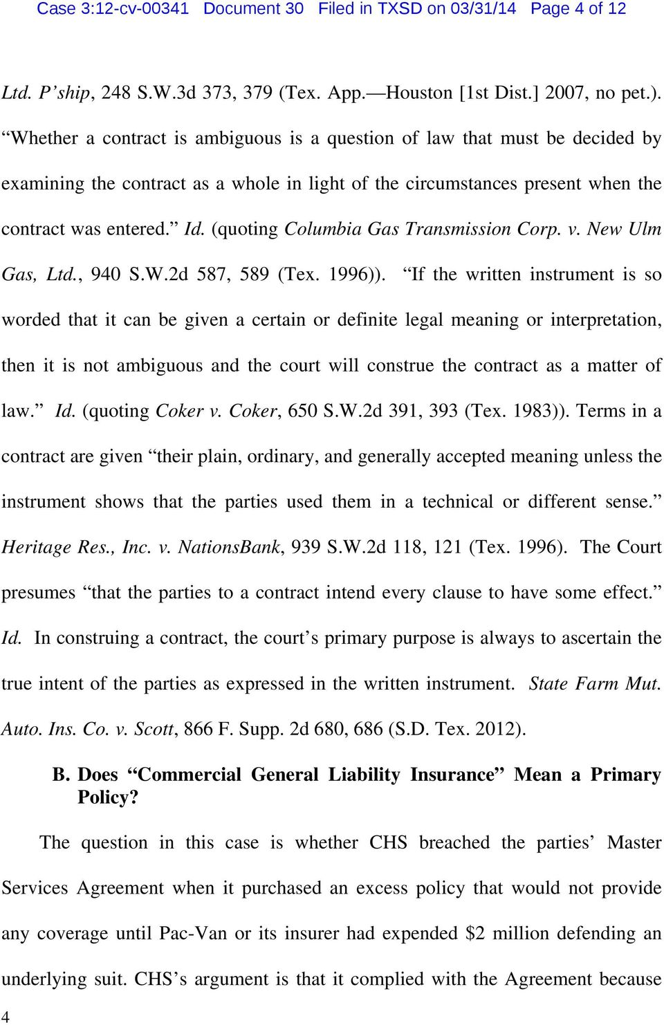 (quoting Columbia Gas Transmission Corp. v. New Ulm Gas, Ltd., 940 S.W.2d 587, 589 (Tex. 1996)).