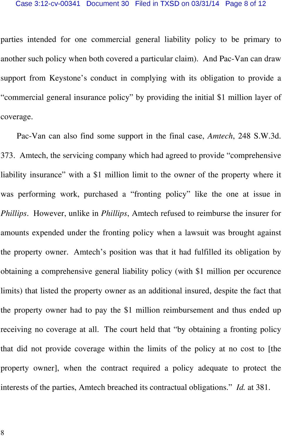 Pac-Van can also find some support in the final case, Amtech, 248 S.W.3d. 373.