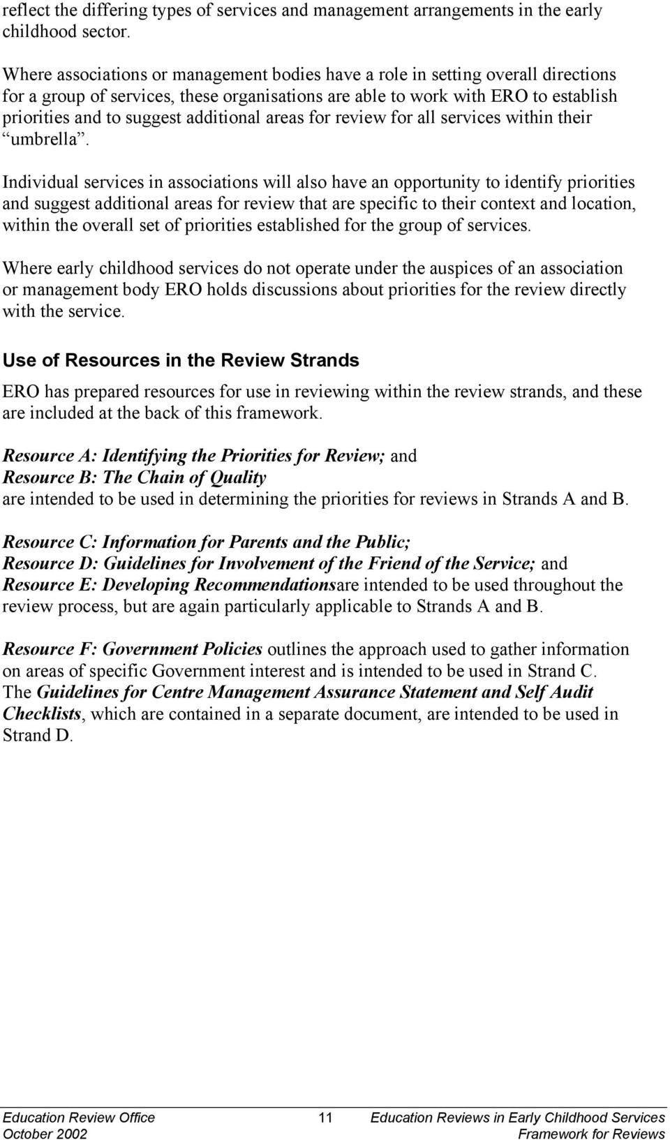 additional areas for review for all services within their umbrella.