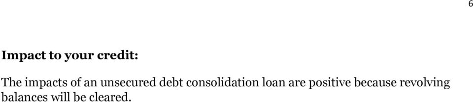 consolidation loan are positive