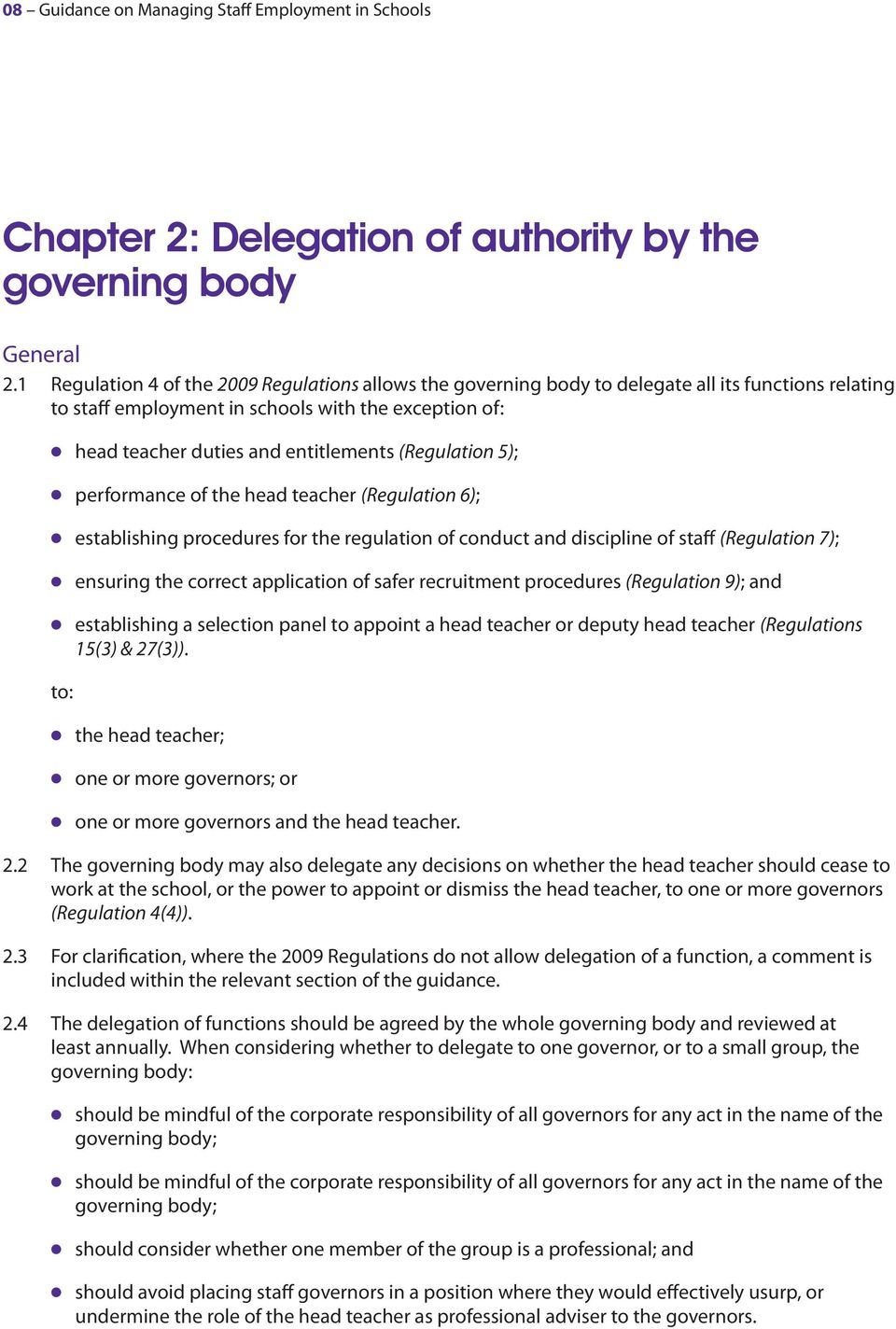 (Regulation 5); performance of the head teacher (Regulation 6); establishing procedures for the regulation of conduct and discipline of staff (Regulation 7); ensuring the correct application of safer