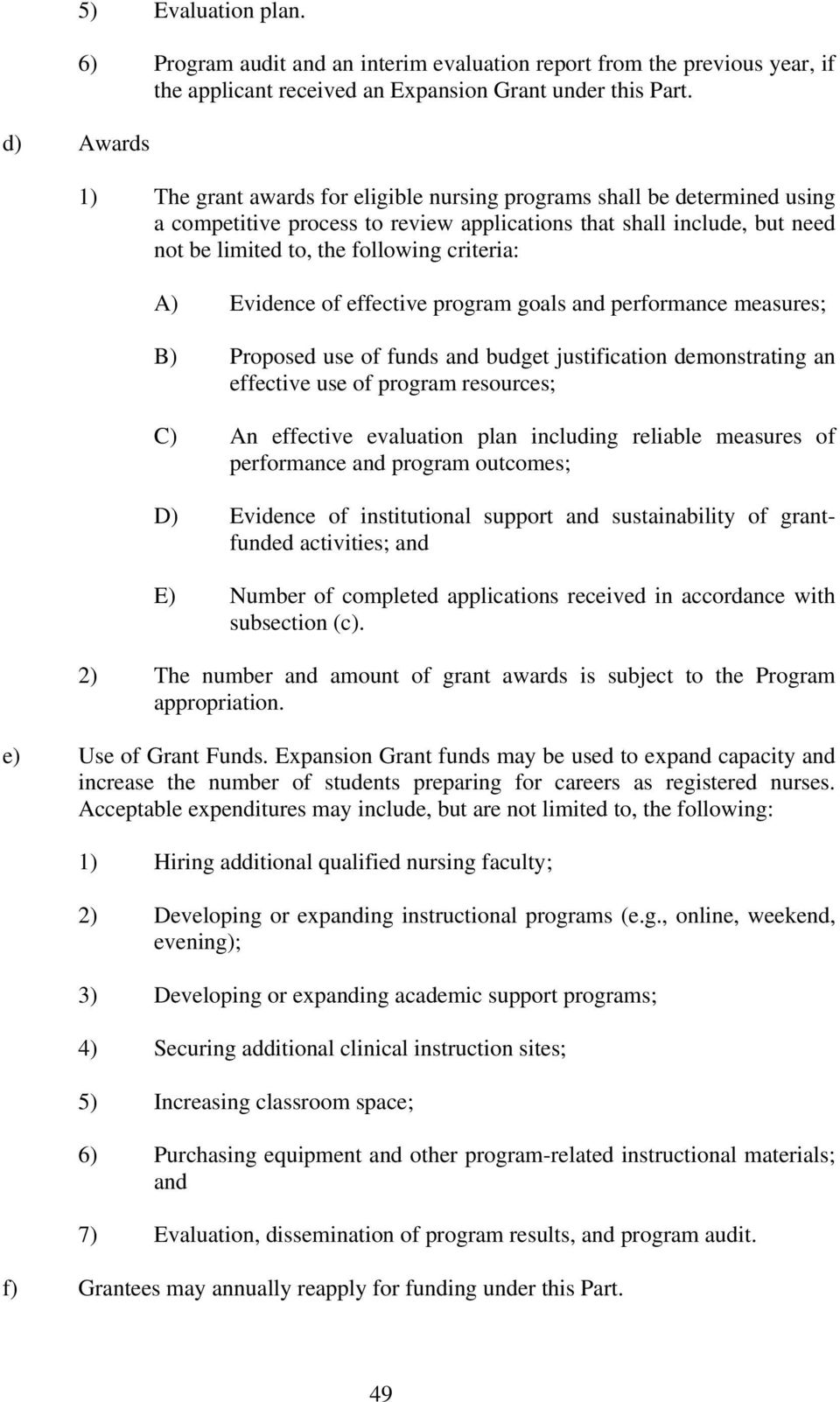 Evidence of effective program goals and performance measures; B) Proposed use of funds and budget justification demonstrating an effective use of program resources; C) An effective evaluation plan