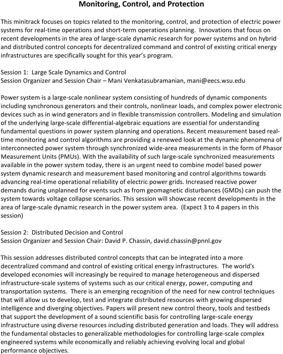 Innovations that focus on recent developments in the area of large- scale dynamic research for power systems and on hybrid and distributed control concepts for decentralized command and control of
