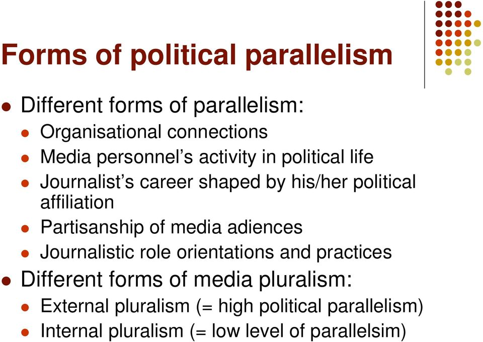 Partisanship of media adiences Journalistic role orientations and practices Different forms of media