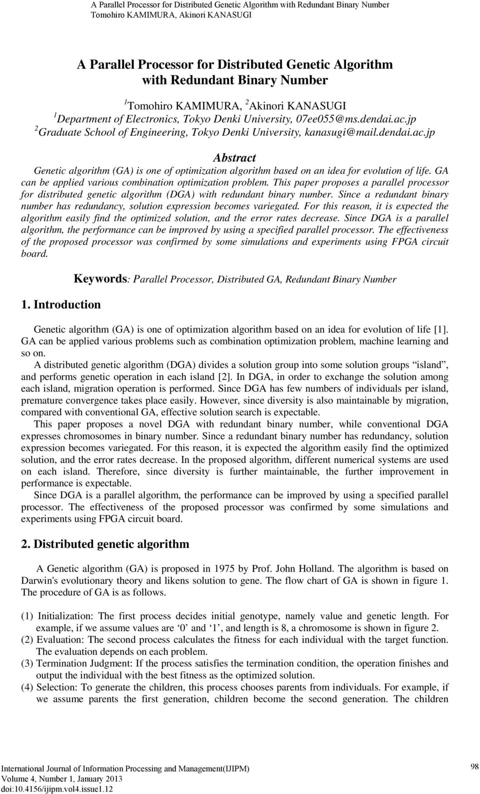 GA can be applied various combination optimization problem. This paper proposes a parallel processor for distributed genetic algorithm (DGA) with redundant binary number.