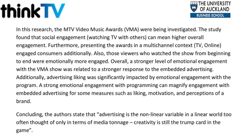 Overall, a stronger level of emotional engagement with the VMA show was related to a stronger response to the embedded advertising.