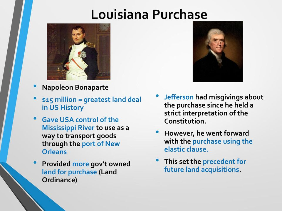 purchase (Land Ordinance) Jefferson had misgivings about the purchase since he held a strict interpretation of the