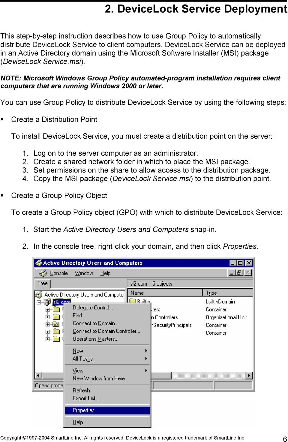 NOTE: Microsoft Windows Group Policy automated-program installation requires client computers that are running Windows 2000 or later.