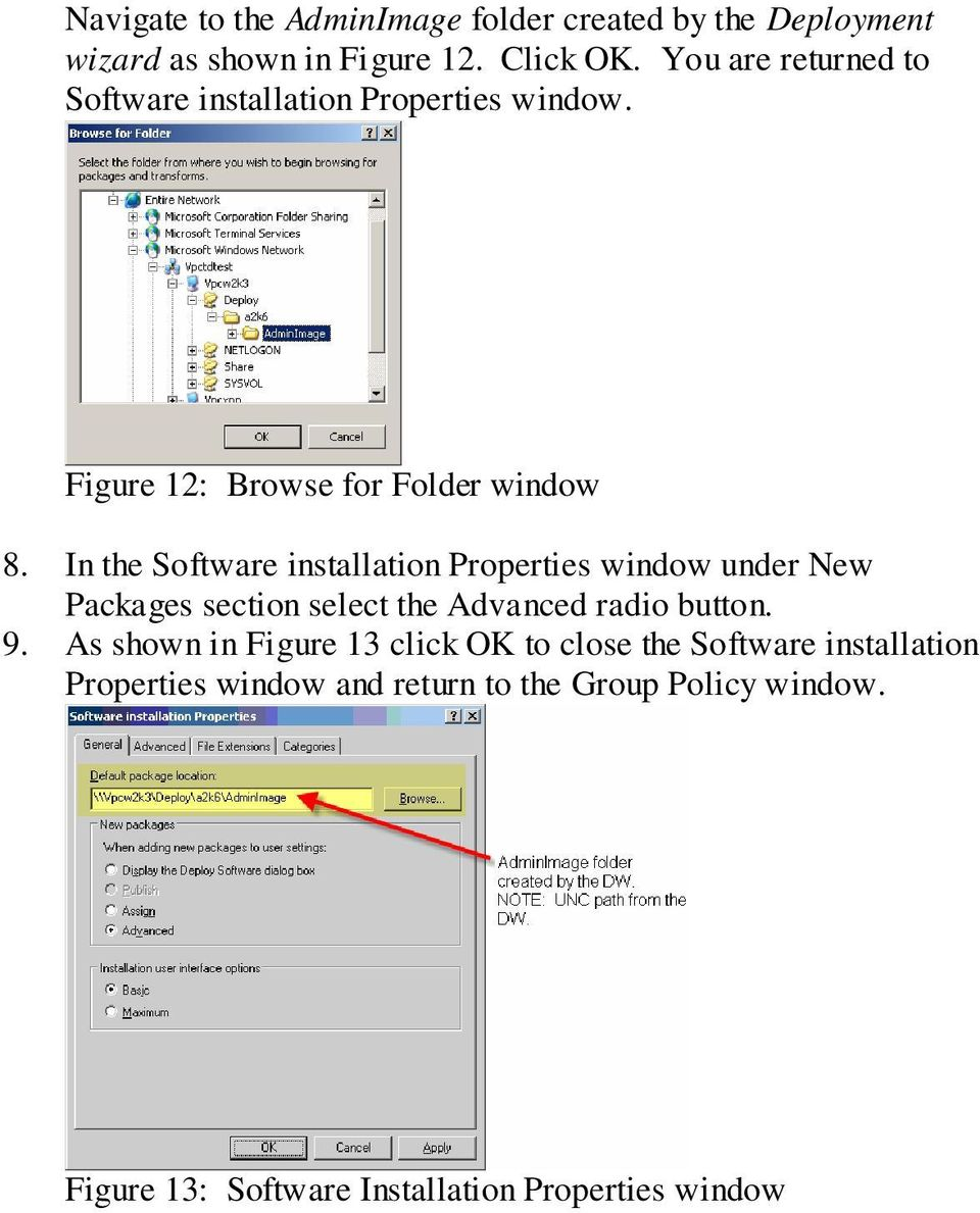 In the Software installation Properties window under New Packages section select the Advanced radio button. 9.