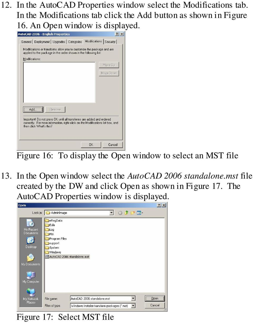 Figure 16: To display the Open window to select an MST file 13.