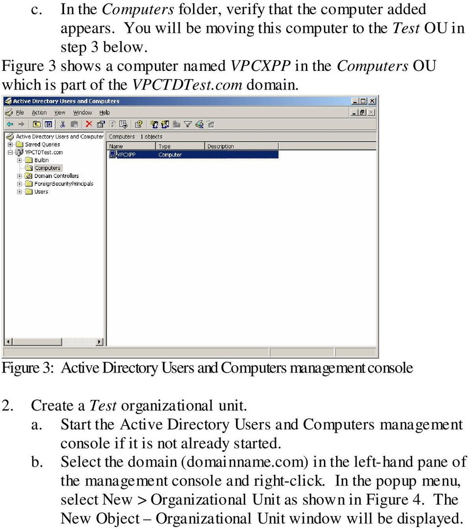 Figure 3: Active Directory Users and Computers management console 2. Create a Test organizational unit. a. Start the Active Directory Users and Computers management console if it is not already started.