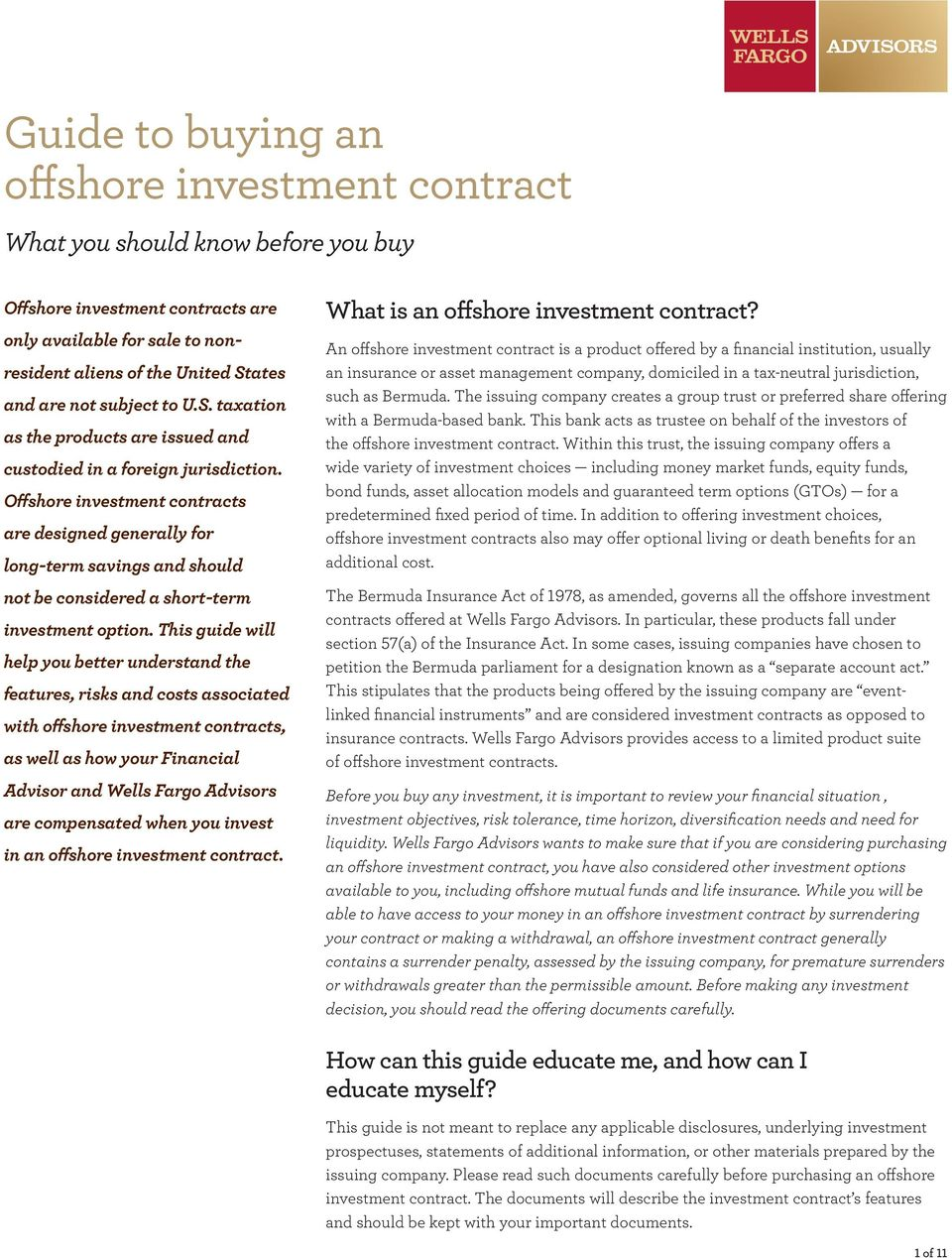 Offshore investment contracts are designed generally for long-term savings and should not be considered a short-term investment option.