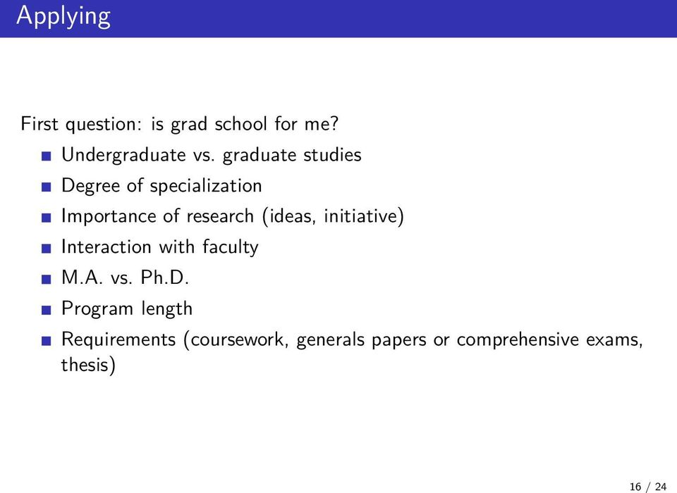 graduate studies Degree of specialization Importance of research