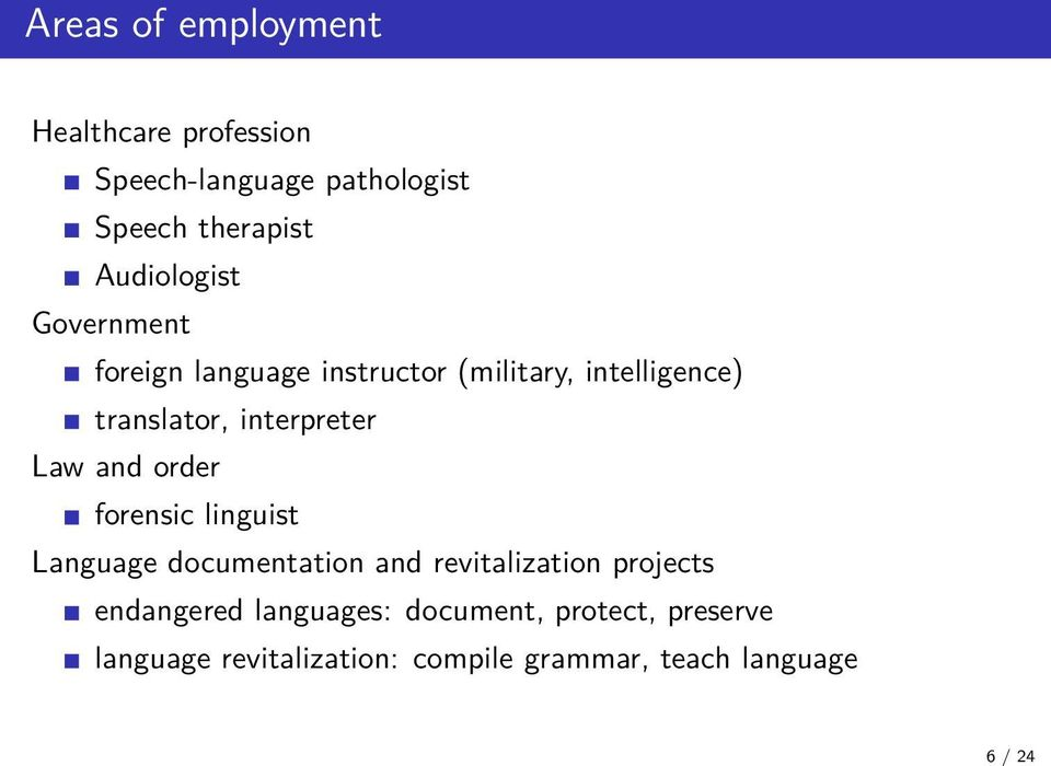 interpreter Law and order forensic linguist Language documentation and revitalization projects