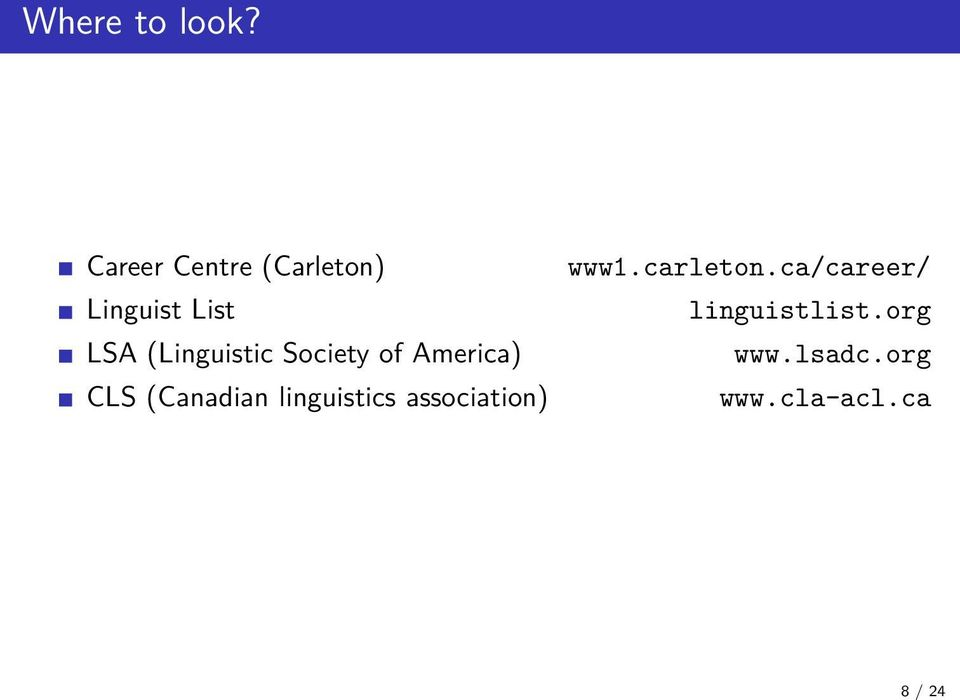 (Linguistic Society of America) CLS (Canadian